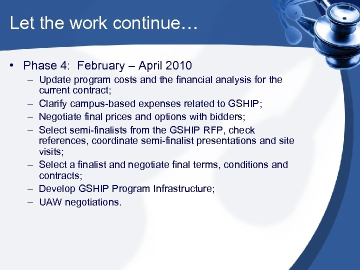 Let the work continue… • Phase 4: February – April 2010 – Update program