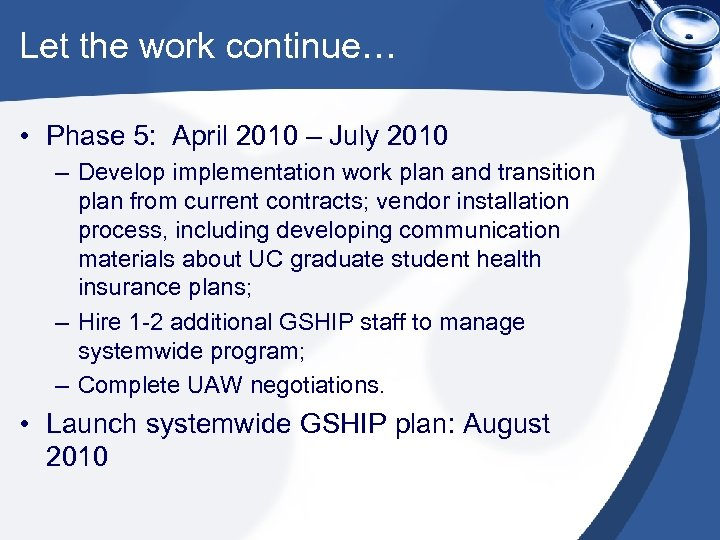 Let the work continue… • Phase 5: April 2010 – July 2010 – Develop
