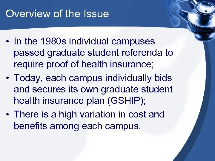 Overview of the Issue • In the 1980 s individual campuses passed graduate student