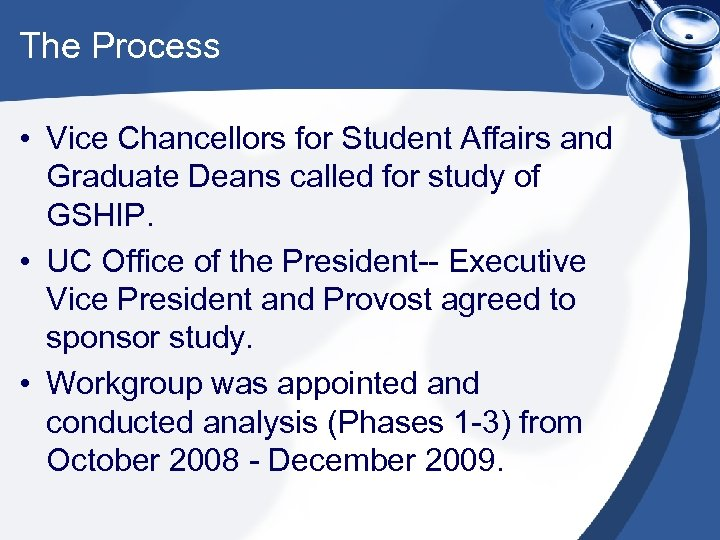 The Process • Vice Chancellors for Student Affairs and Graduate Deans called for study