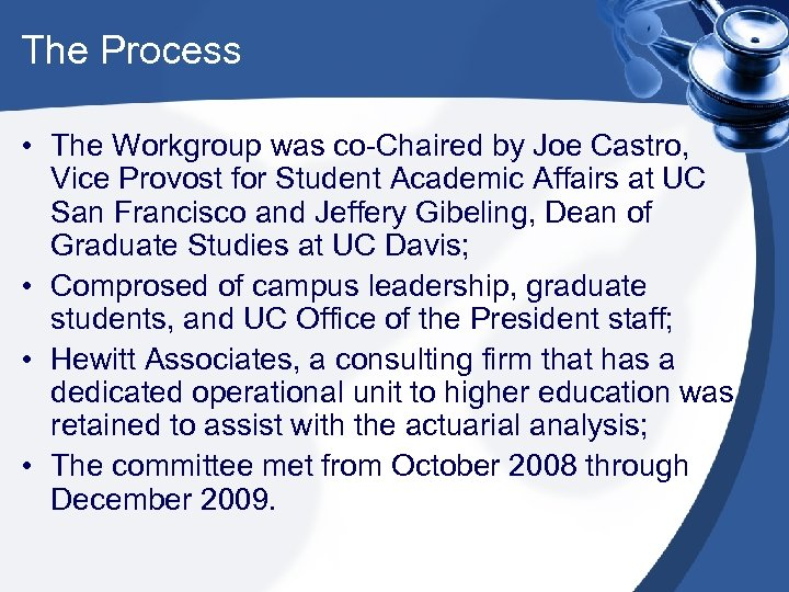 The Process • The Workgroup was co-Chaired by Joe Castro, Vice Provost for Student