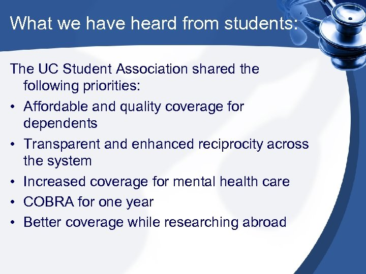 What we have heard from students: The UC Student Association shared the following priorities: