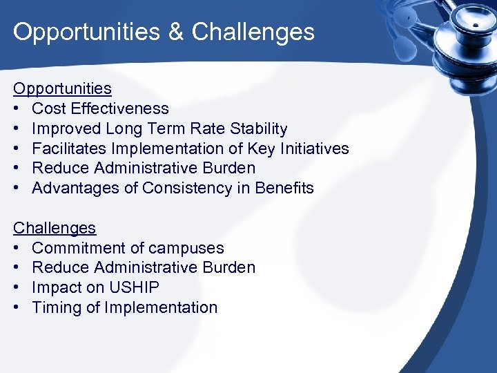 Opportunities & Challenges Opportunities • Cost Effectiveness • Improved Long Term Rate Stability •
