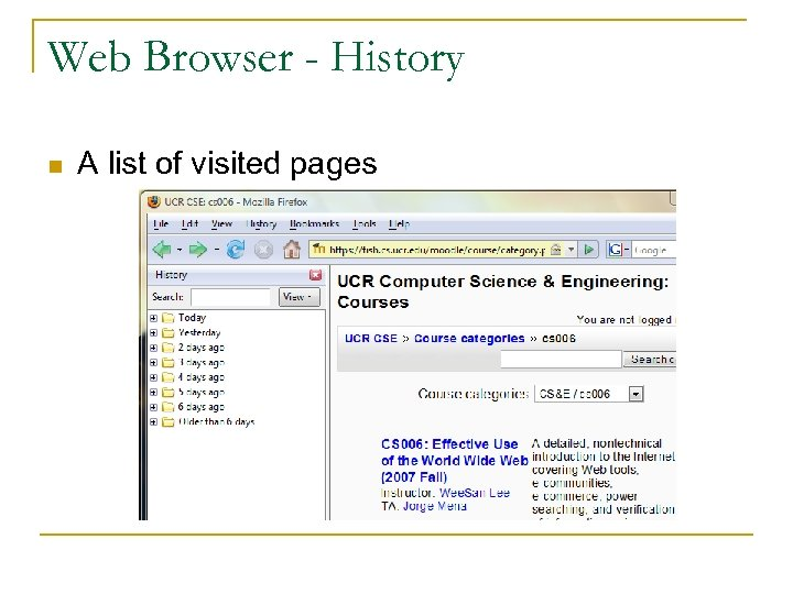 Web Browser - History n A list of visited pages