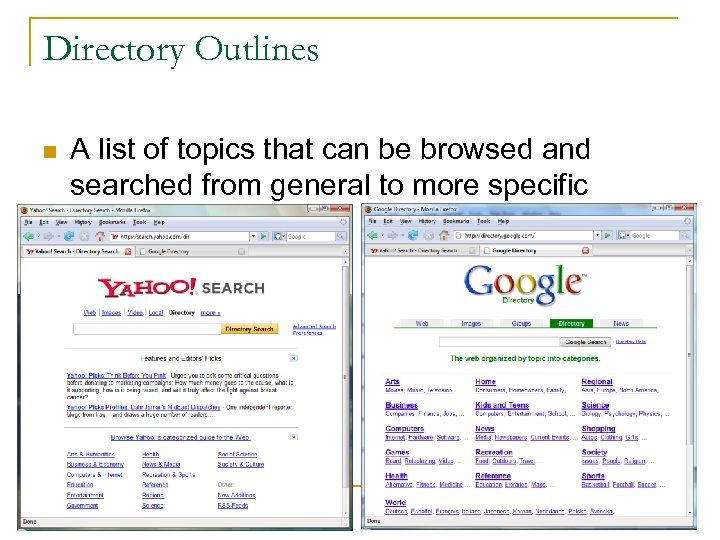 Directory Outlines n A list of topics that can be browsed and searched from