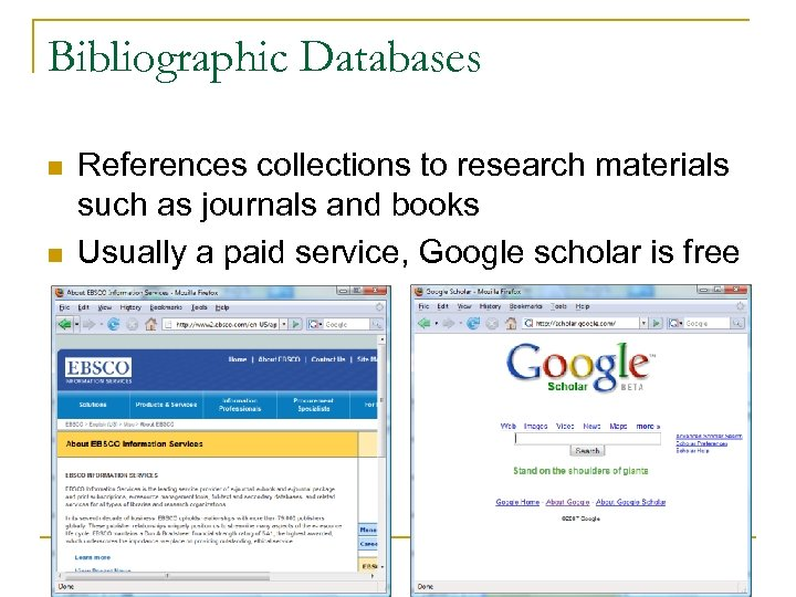 Bibliographic Databases n n References collections to research materials such as journals and books