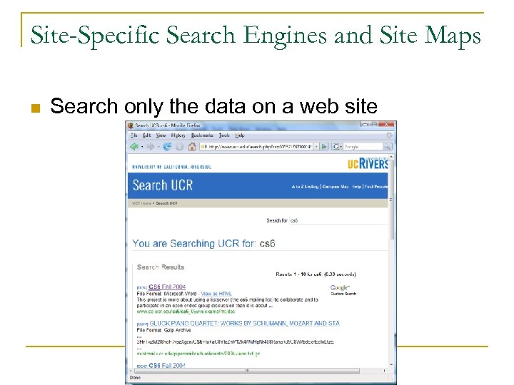 Site-Specific Search Engines and Site Maps n Search only the data on a web