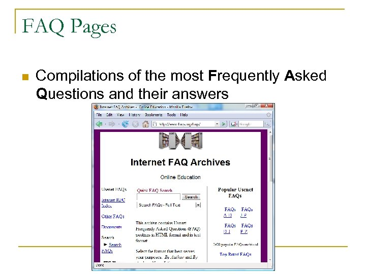 FAQ Pages n Compilations of the most Frequently Asked Questions and their answers