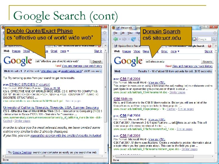 """Google Search (cont) Double Quote/Exact Phase cs """"effective use of world wide web"""" Domain"""