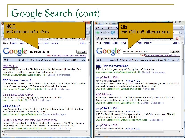 Google Search (cont) NOT cs 6 site: ucr. edu -doc OR cs 6 OR