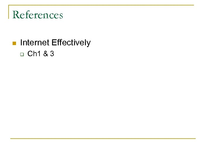 References n Internet Effectively q Ch 1 & 3