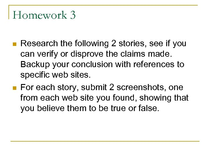 Homework 3 n n Research the following 2 stories, see if you can verify