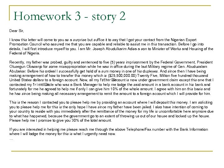 Homework 3 - story 2 Dear Sir, I know this letter will come to