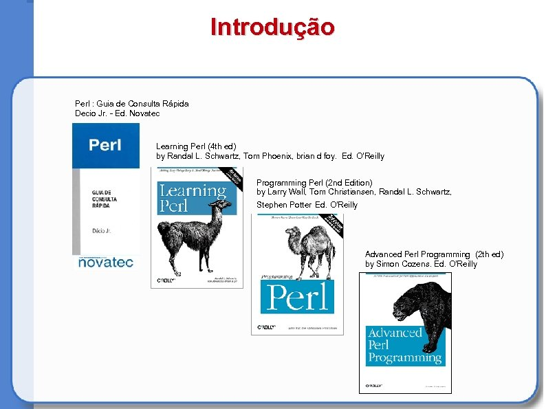 Introdução Perl : Guia de Consulta Rápida Decio Jr. - Ed. Novatec Learning Perl