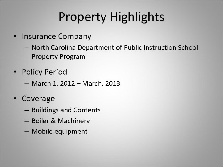 Property Highlights • Insurance Company – North Carolina Department of Public Instruction School Property