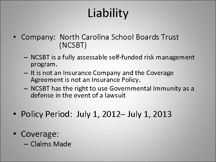 Liability • Company: North Carolina School Boards Trust (NCSBT) – NCSBT is a fully