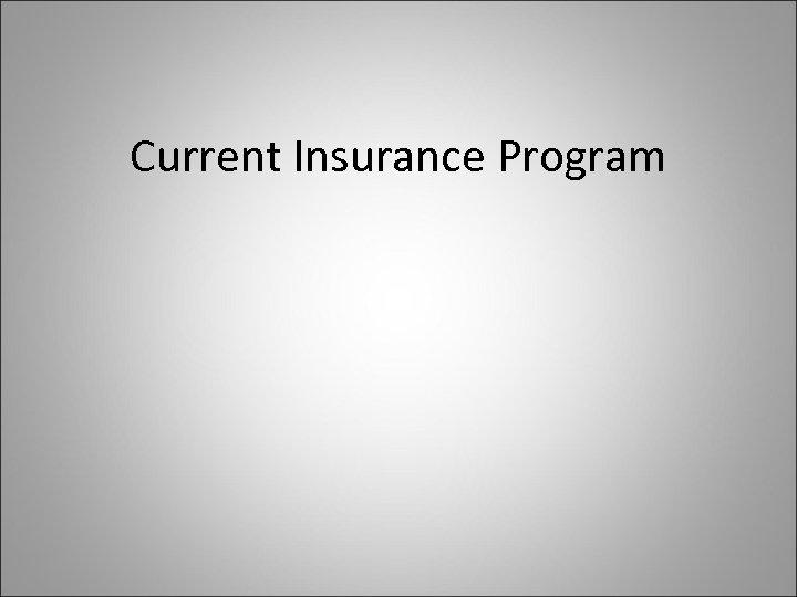 Current Insurance Program
