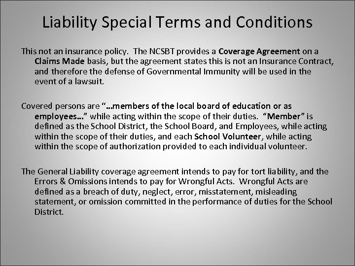Liability Special Terms and Conditions This not an insurance policy. The NCSBT provides a