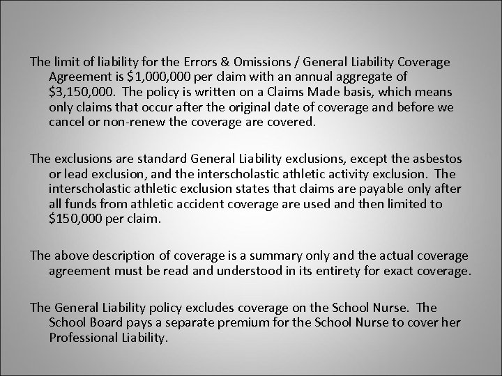 The limit of liability for the Errors & Omissions / General Liability Coverage Agreement