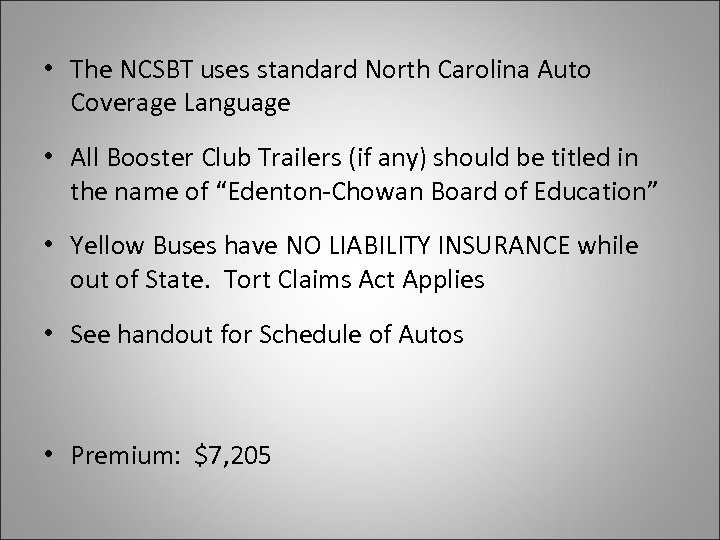 • The NCSBT uses standard North Carolina Auto Coverage Language • All Booster