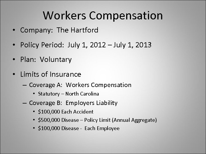 Workers Compensation • Company: The Hartford • Policy Period: July 1, 2012 – July