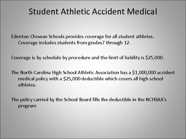 Student Athletic Accident Medical Edenton-Chowan Schools provides coverage for all student athletes. Coverage includes