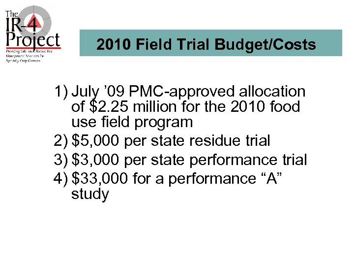 2010 Field Trial Budget/Costs 1) July ' 09 PMC-approved allocation of $2. 25 million