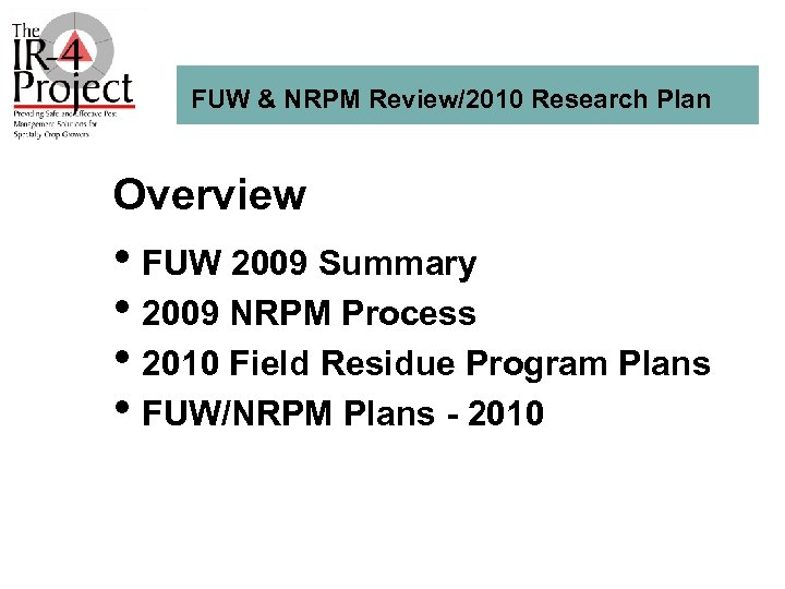 FUW & NRPM Review/2010 Research Plan Overview • FUW 2009 Summary • 2009 NRPM