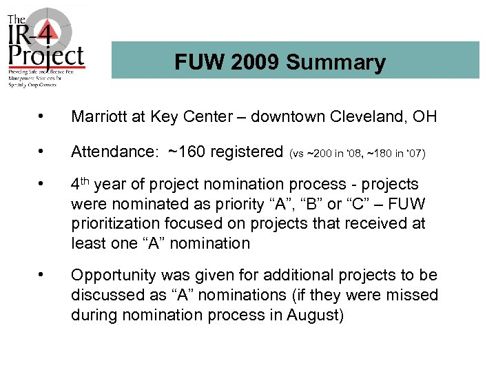 FUW 2009 Summary • Marriott at Key Center – downtown Cleveland, OH • Attendance: