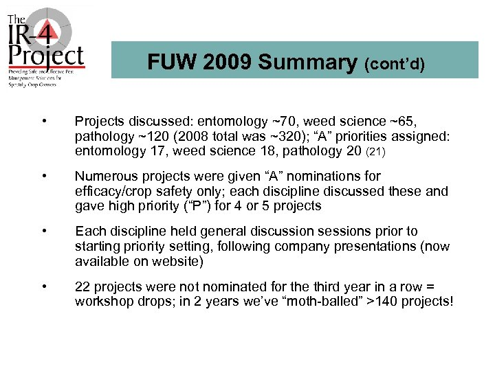 FUW 2009 Summary (cont'd) • Projects discussed: entomology ~70, weed science ~65, pathology ~120