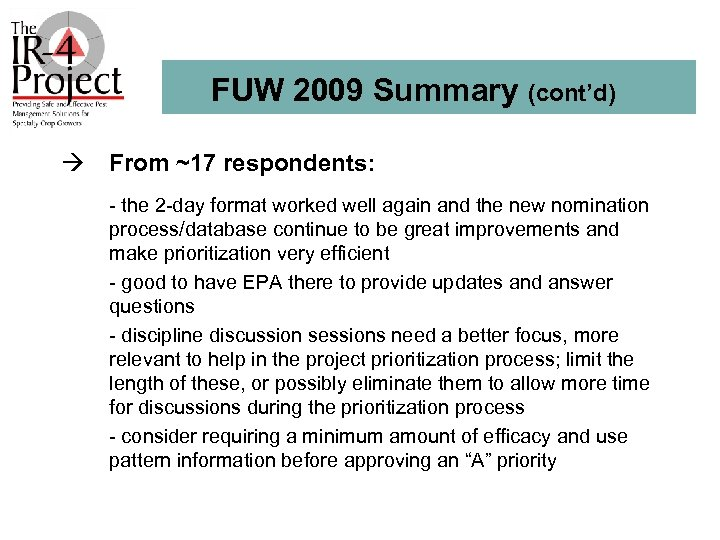 FUW 2009 Summary (cont'd) à From ~17 respondents: - the 2 -day format worked