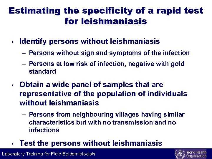 Estimating the specificity of a rapid test for leishmaniasis • Identify persons without leishmaniasis