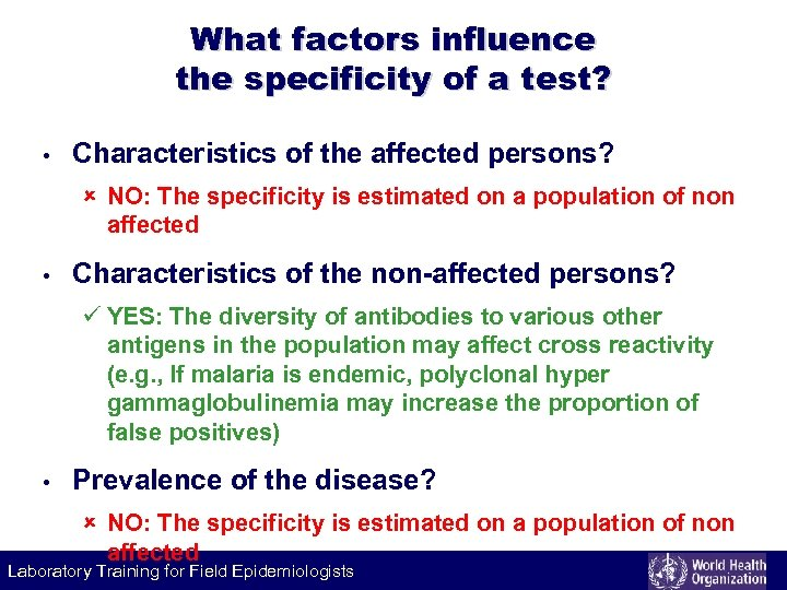 What factors influence the specificity of a test? • Characteristics of the affected persons?