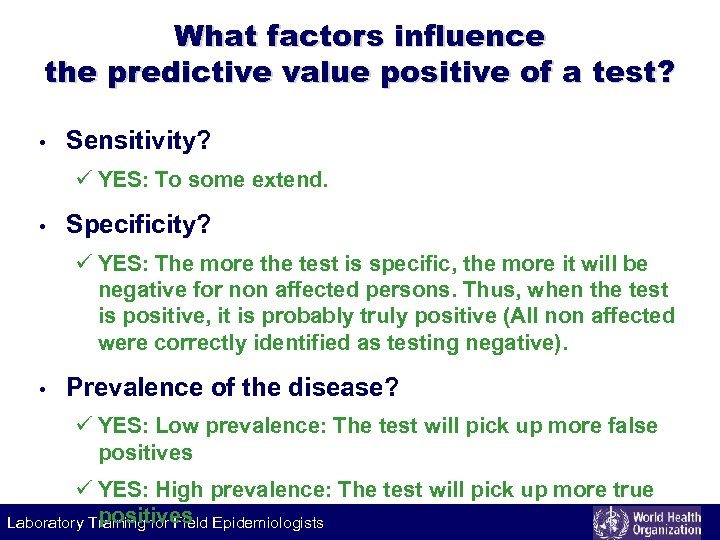 What factors influence the predictive value positive of a test? • Sensitivity? ü YES: