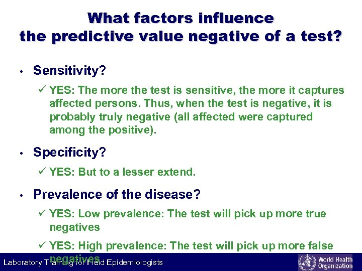 What factors influence the predictive value negative of a test? • Sensitivity? ü YES: