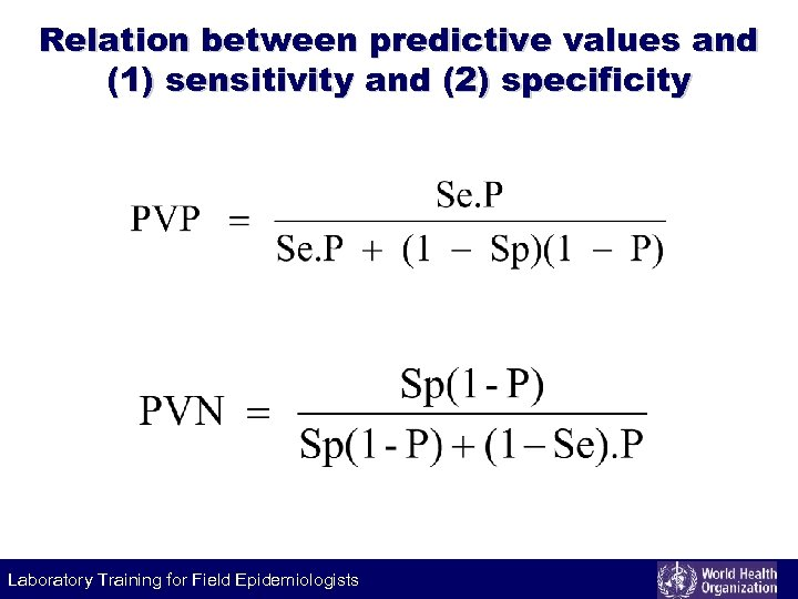 Relation between predictive values and (1) sensitivity and (2) specificity Laboratory Training for Field