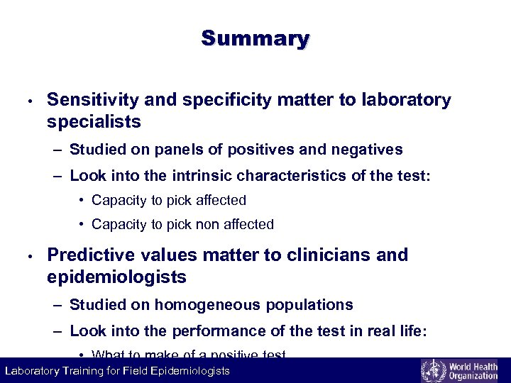 Summary • Sensitivity and specificity matter to laboratory specialists – Studied on panels of