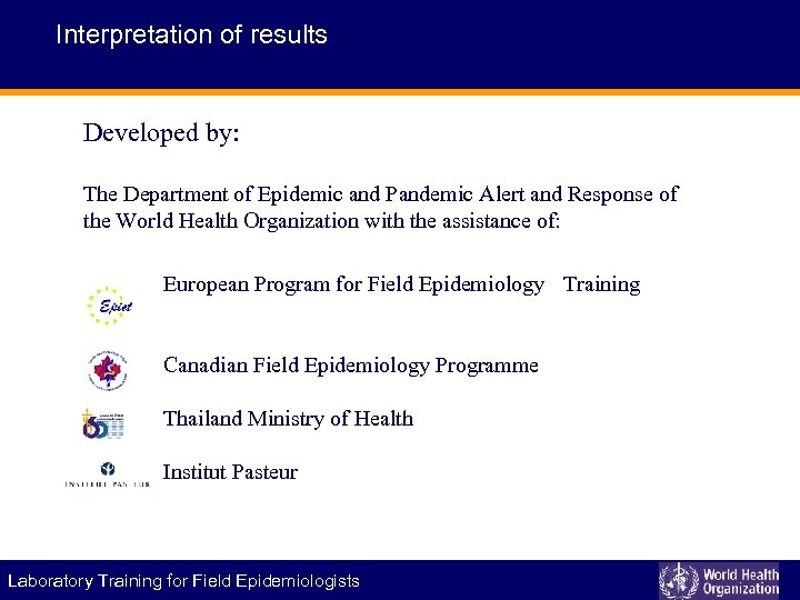 Interpretation of results Developed by: The Department of Epidemic and Pandemic Alert and Response