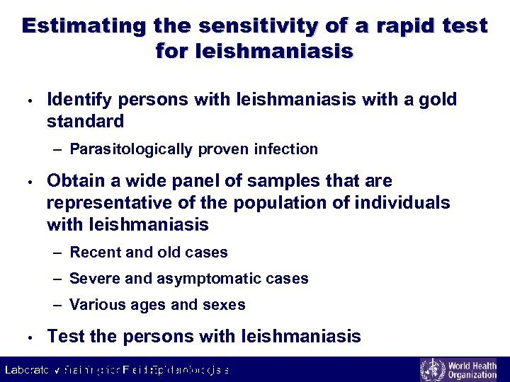 Estimating the sensitivity of a rapid test for leishmaniasis • Identify persons with leishmaniasis