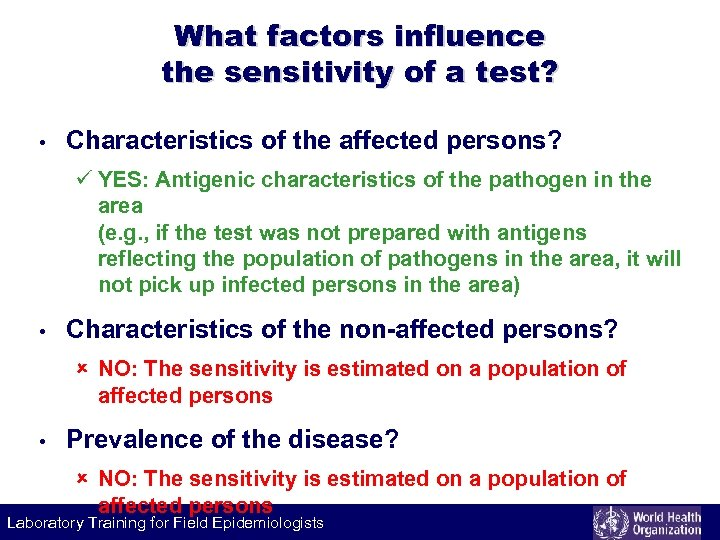 What factors influence the sensitivity of a test? • Characteristics of the affected persons?
