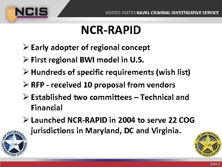 NCR-RAPID Ø Early adopter of regional concept Ø First regional BWI model in U.