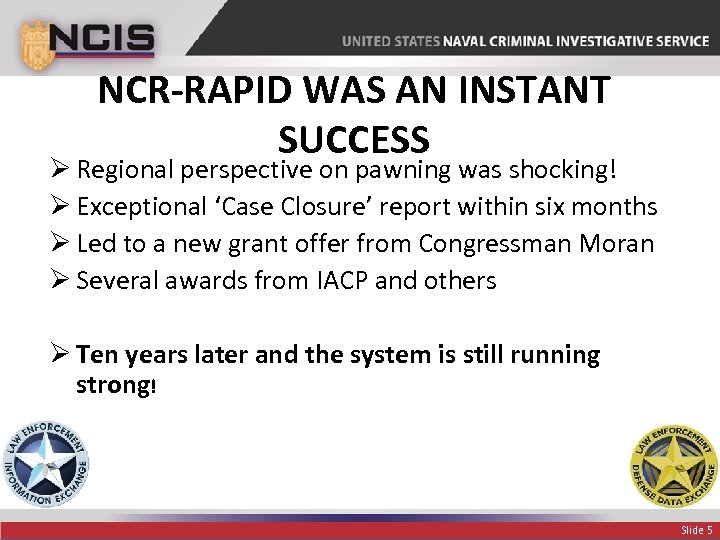 NCR-RAPID WAS AN INSTANT SUCCESS Ø Regional perspective on pawning was shocking! Ø Exceptional