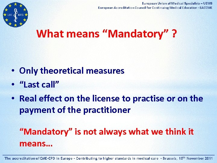 """What means """"Mandatory"""" ? • • • Only theoretical measures """"Last call"""" Real effect"""