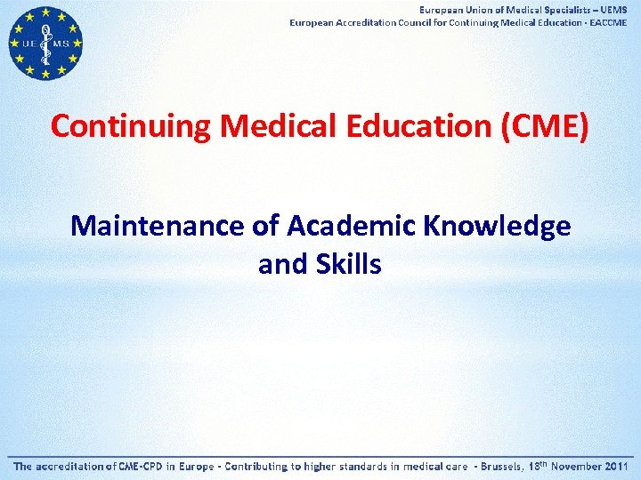 Continuing Medical Education (CME) Maintenance of Academic Knowledge and Skills