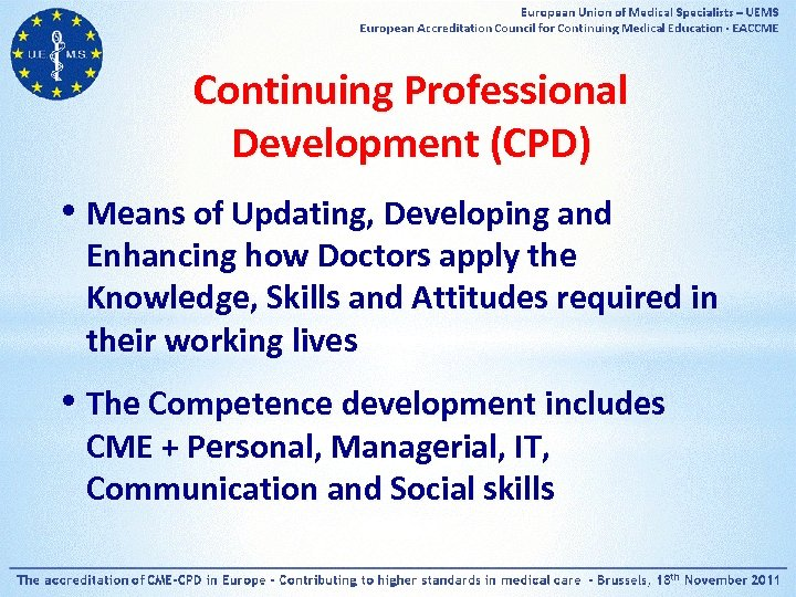 Continuing Professional Development (CPD) • Means of Updating, Developing and Enhancing how Doctors apply