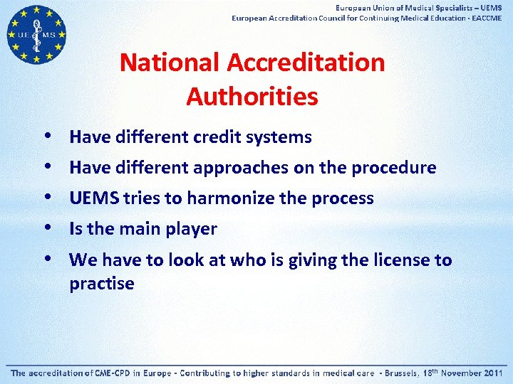 National Accreditation Authorities • • • Have different credit systems Have different approaches on