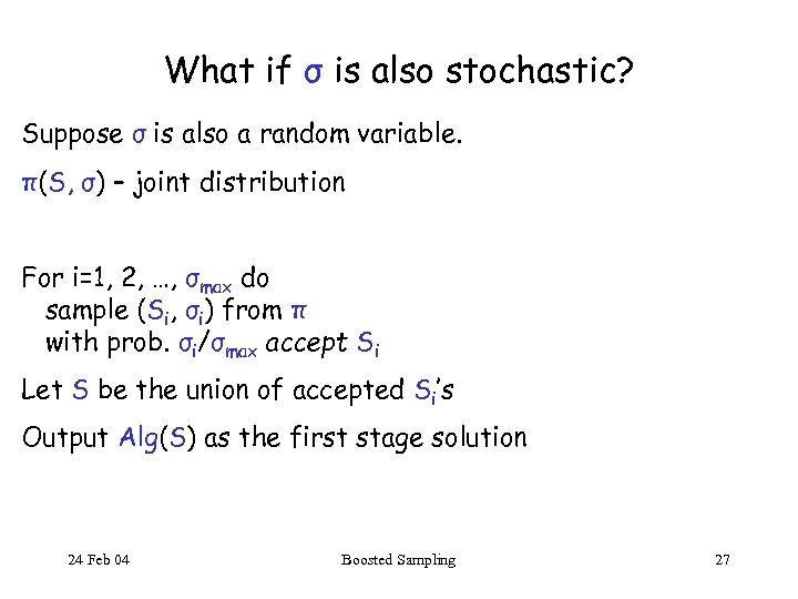 What if σ is also stochastic? Suppose σ is also a random variable. π(S,