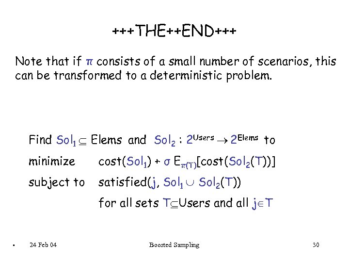 +++THE++END+++ Note that if π consists of a small number of scenarios, this can