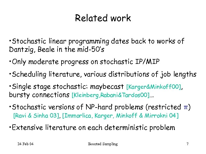 Related work • Stochastic linear programming dates back to works of Dantzig, Beale in