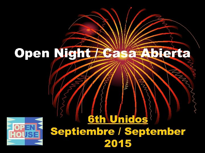 Open Night / Casa Abierta 6 th Unidos Septiembre / September 2015